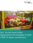 Doll, Toy And Game Global Market Opportunities And Strategies To 2030: COVID 19 Impact and Recovery