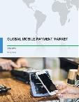 Global Mobile Payment Market 2017-2021