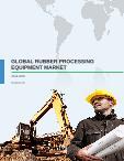 Global Rubber Processing Equipment Market 2016-2020