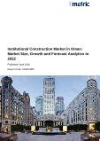 Institutional Construction Market in Oman: Market Size, Growth and Forecast Analytics to 2022