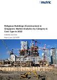 Religious Buildings (Construction) in Singapore: Market Analytics by Category & Cost Type to 2022