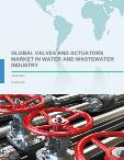 Global Valves and Actuators Market in Water and Wastewater Industry 2018-2022