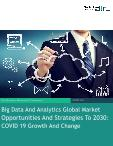 Big Data And Analytics Global Market Opportunities And Strategies To 2030: COVID 19 Growth And Change