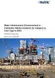 Water Infrastructure (Construction) in Cambodia: Market Analytics by Category & Cost Type to 2021