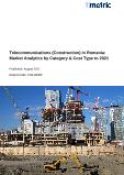 Telecommunications (Construction) in Romania: Market Analytics by Category & Cost Type to 2021