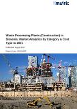 Waste Processing Plants (Construction) in Slovenia: Market Analytics by Category & Cost Type to 2021