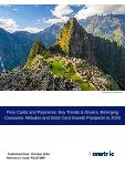 Peru Cards and Payments: Key Trends & Drivers, Emerging Consumer Attitudes and Debit Card Growth Prospects to 2020