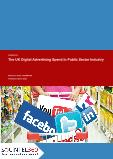 The UK Digital Advertising Spend in Public Sector Industry