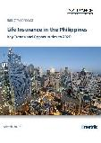 Life Insurance in the Philippines, Key Trends and Opportunities to 2020