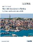 Non-Life Insurance in Turkey, Key Trends and Opportunities to 2020