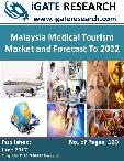 Malaysia Medical Tourism Market and Forecast To 2022
