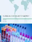 Global Blood Collection Market 2018-2022