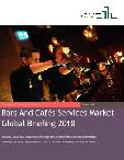 Bars And Cafés Services Market Global Briefing 2018