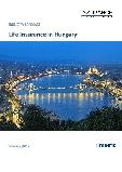 Life Insurance in Hungary, Key Trends and Opportunities to 2020