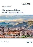 Life Insurance in Peru, Key Trends and Opportunities to 2020