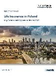Life Insurance in Poland, Key Trends and Opportunities to 2020