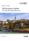 Life Insurance in Serbia, Key Trends and Opportunities to 2020