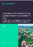 Underground Gas Storage Industry Outlook In Former Soviet Union To 2022 - Capacity And Capital Expenditure Forecasts With Details Of All Operating And Planned Storage Sites