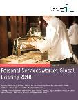 Personal Services Market Global Briefing 2018