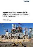 Research Facilities (Construction) in Belgium: Market Analytics by Category & Cost Type to 2021