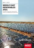 Middle East Renewables 2021 - Renewable Energy Policy, Investment and Projects in the Middle East and North Africa - MEED Insights