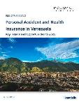 Personal Accident and Health Insurance in Venezuela, Key Trends and Opportunities to 2020