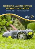Robotic LawnMower Market in Europe - Industry Outlook and Forecast 2019-2024