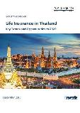 Life Insurance in Thailand, Key Trends and Opportunities to 2020