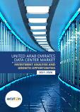 United Arab Emirates (UAE) Data Center Market - Investment Analysis & Growth Opportunities 2021-2026