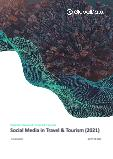 Social Media in Travel and Tourism, 2021 Update - Thematic Research