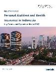 Personal Accident and Health Insurance in Indonesia, Key Trends and Opportunities to 2020