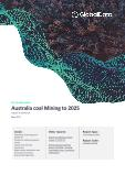Australia Coal Mining to 2025 - Updated with Impact of COVID-19