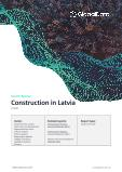 Construction in Latvia - Key Trends and Opportunities (H1 2021)