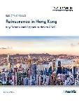 Reinsurance in Hong Kong, Key Trends and Opportunities to 2020