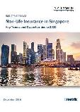 Non-Life Insurance in Singapore, Key Trends and Opportunities to 2020