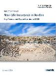 Non-Life Insurance in Jordan, Key Trends and Opportunities to 2021