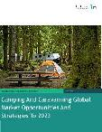 Camping And Caravanning Global Market Opportunities And Strategies To 2023