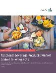 Food And Beverage Products Global Market Briefing 2017