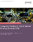 Computer Hardware Global Market Briefing Outlook 2016