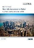 Non-Life Insurance in Qatar, Key Trends and Opportunities to 2020