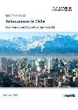 Reinsurance in Chile, Key Trends and Opportunities to 2021