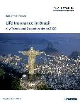 Life Insurance in Brazil, Key Trends and Opportunities to 2020