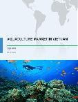 Aquaculture Market in Vietnam 2016-2020