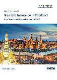 Non-Life Insurance in Thailand, Key Trends and Opportunities to 2020