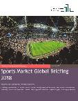 Sports Market Global Briefing 2018