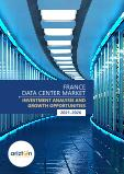 France Data Center Market - Investment Analysis & Growth Opportunities 2021-2026