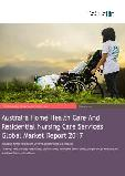 Australia Home Healthcare And Residential Nursing Care Services Market Report 2017