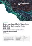 Global Capacity and Capital Expenditure Outlook for Gas Processing Plants to 2025 - Russia Continues to Underpin Global Gas Processing Capacity Growth